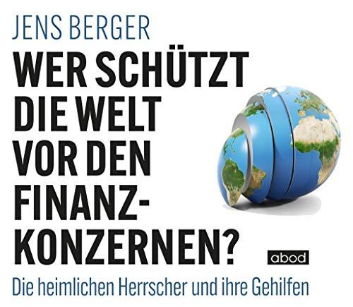 Wer schützt die Welt vor den Finanzkonzernen? Titelbild
