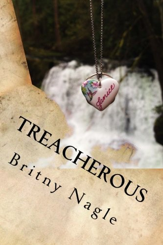 Book: Treacherous - Who will decide your fate? (Story of Soul Mates) (Volume 1) by Britny Nagle