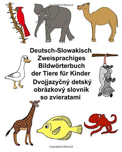 Deutsch-Slowakisch Zweisprachiges Bildwörterbuch der Tiere für Kinder (FreeBilingualBooks.com)