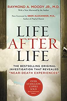 """Life After Life: The Bestselling Original Investigation That Revealed """"Near-Death Experiences"""" by [Raymond Moody]"""