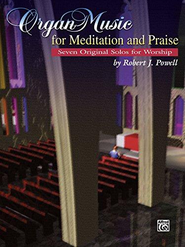 Organ Music for Meditation and Praise: Seven Original Intermediate Solos for Worship (Organ) (H.W. Gray) (English Edition)
