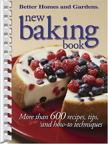 New Baking Book: More than 600 Recipes, Tips, and How-to Techniques