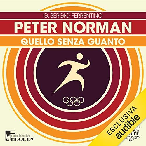 Peter Norman. Quello senza guanto cover art