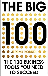 The Big 100 The 100 Business Tools You Need to Succeed by Jeremy Kourdi - Paperback