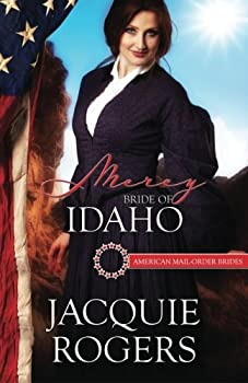 Mercy: Bride of Idaho - Book #43 of the American Mail-Order Brides