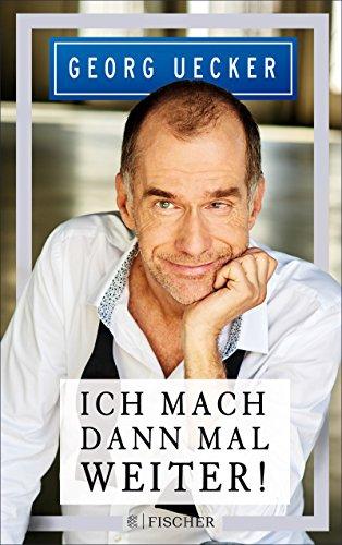 Georg Uecker: Ich mach' dann mal weiter! [Kindle-Edition]
