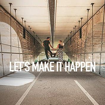 Let's Make It Happen