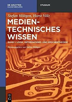 Logik, Informationstheorie (De Gruyter Studium) (German Edition) by [Stefan Höltgen]