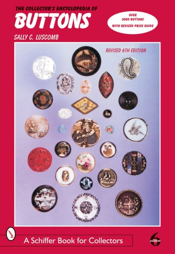 Compare Textbook Prices for The Collector's Encyclopedia of Buttons Schiffer Book for Collectors 6th Revised ed. Edition ISBN 9780764323294 by Luscomb, Sally C