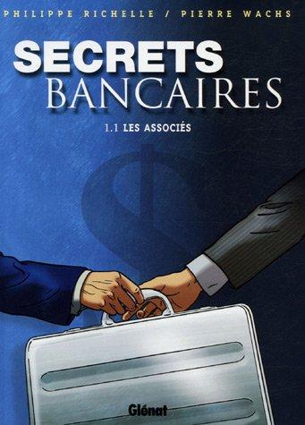 Secrets Bancaires - Tome 1.1: Les associés