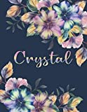 CRYSTAL: All Events Floral Name Gift for Crystal, Love Present for Crystal Personalized Name, Cute Crystal Gift for Birthdays, Crystal Appreciation, ... Lined Crystal Notebook (Crystal Journal)