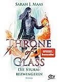 Throne of Glass 5 ? Die Sturmbezwingerin: Roman (Die Throne of Glass-Reihe, Band 5) - Sarah J. Maas