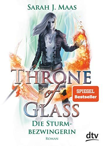 Throne of Glass 5 – Die Sturmbezwingerin: Roman (Die Throne of Glass-Reihe, Band 5)