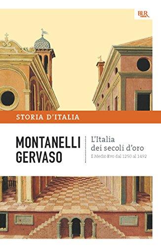 L'Italia dei secoli d'oro - Il Medio Evo dal 1250 al 1492: La storia d'Italia #3