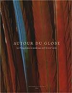 Autour du globe - Le Portugal dans le monde aux XVIe et XVIIe siècles de Jay A. Levenson