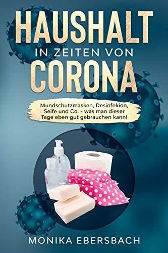 Haushalt in Zeiten von Corona: Mundschutzmasken, Desinfektion, Seife und Co - was man dieser Tage eben gut gebrauchen kann