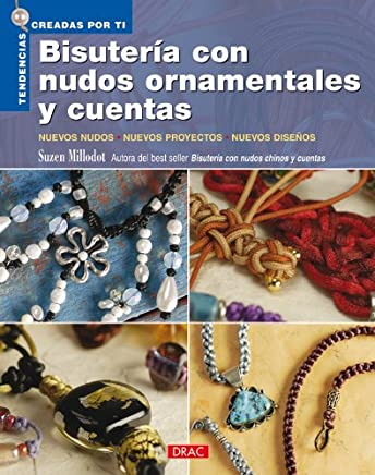 Bisuteria con nudos ornamentales y cuentas / Ornamental Knots for Beaded Jewelry (Tendencias Creadas Por