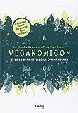 Veganomicon. Il libro definitivo della cucina vegana (Copertina rigida)