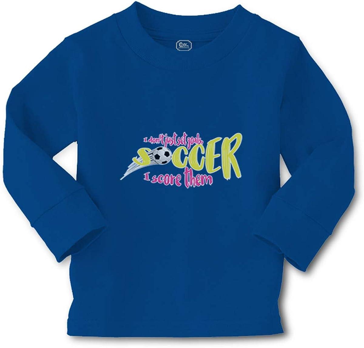 Kids Long Sleeve T Shirt I Don't Just Set Goals -Soccer- Score Them Cotton