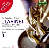 Clarinet Exam Pieces 2004-2007 Grades 3: Complete Performances and Accompaniments of Lists A and B