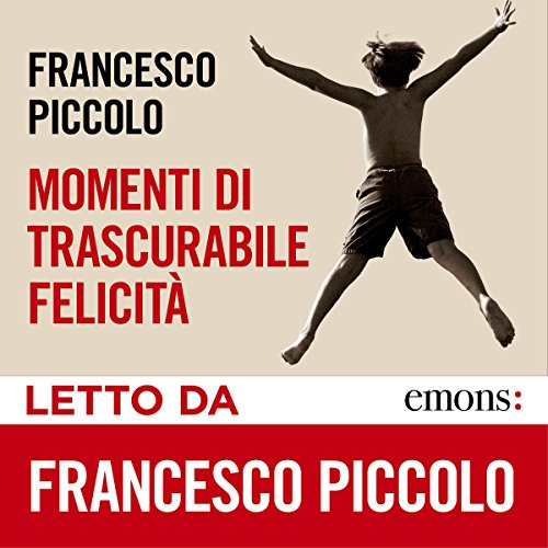 Momenti di trascurabile felicità audiobook cover art