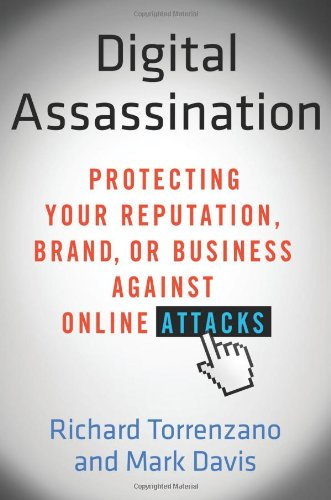 Image of Digital Assassination: Protecting Your Reputation, Brand, or Business Against Online Attacks
