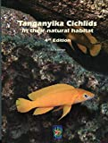 Tanganyika Cichlids in their Natural Habitat, by Ad Konings (REVISED & EXPANDED 4th EDITION 2019)