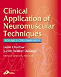 Chaitow, Leon; DeLany, Judith Walker, Vol.2 : The Lower Body (Clinical Applications of Neuromuscular Techniques) - Leon Chaitow