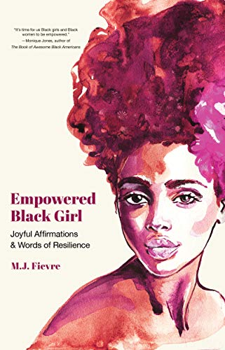 Compare Textbook Prices for Empowered Black Girl: Joyful Affirmations and Words of Resilience Age 12+ Cultural Heritage; Youth Empowerment, and Badass Black Girl fans  ISBN 9781642508017 by Fievre, M.J.