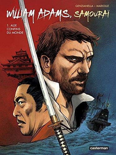 William Adams, samouraï, Tome 1 : Aux confins du monde