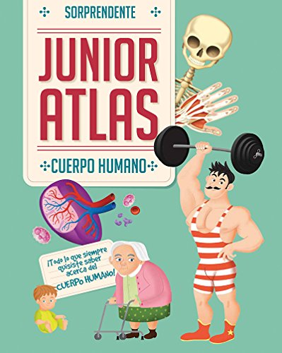 Sorprendente junior atlas: Cuerpo humano