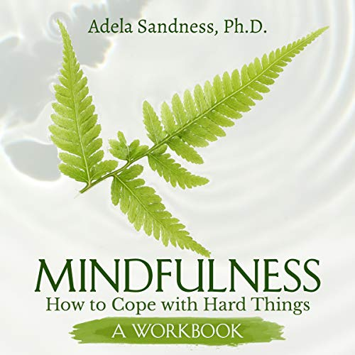 Mindfulness: How to Cope with Hard Things cover art