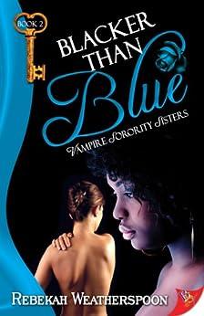 Blacker Than Blue: Vampire Sorority Sisters Book 2 by [Rebekah Weatherspoon]