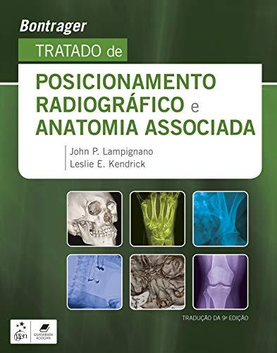 Bontrager - Tratado de Posicionamento Radiográfico e Anatomia Associada