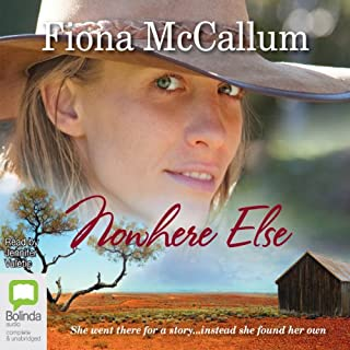 Nowhere Else                   By:                                                                                                                                 Fiona McCallum                               Narrated by:                                                                                                                                 Jennifer Vuletic                      Length: 10 hrs and 42 mins     21 ratings     Overall 4.7