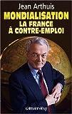 Mondialisation - La France à contre-emploi
