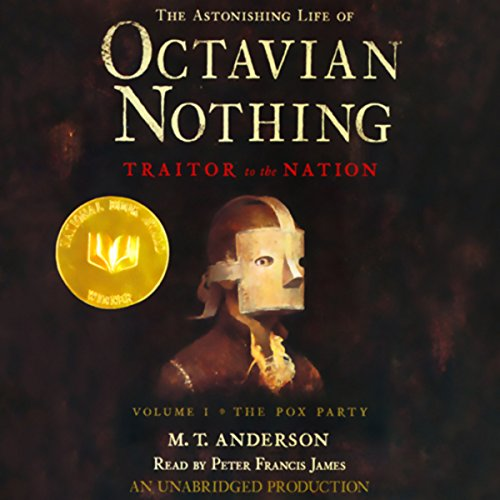 The Astonishing Life of Octavian Nothing, Traitor to the Nation, Volume 1 audiobook cover art