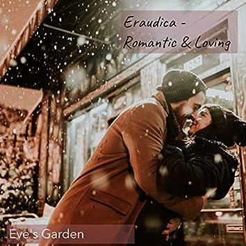 Eraudica - Romantic & Loving