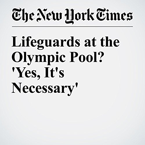 Lifeguards at the Olympic Pool? 'Yes, It's Necessary' audiobook cover art
