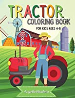 Tractor Coloring Book for Kids Ages 4-8: Tractor Colouring Book for Boys and Girls Fun Tractor Designs