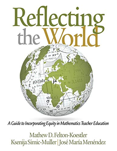Reflecting the World: A Guide to Incorporating Equity in Mathematics Teacher Education (NA)