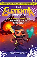 The Elementia Chronicles 3 - Book Three: Part 2 Herobrine's Message /book