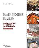 Manuel technique du maçon - Volume 2 - Organisation, conception, applications