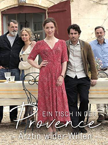 Ein Tisch in der Provence: Ärztin wider Willen