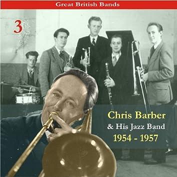 Great British Bands / Chris Barber & His Jazz Band, Volume 3 / Recordings 1954 - 1957