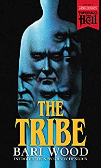 The Tribe (Paperbacks from Hell Book 4) by [Bari Wood, Grady Hendrix]