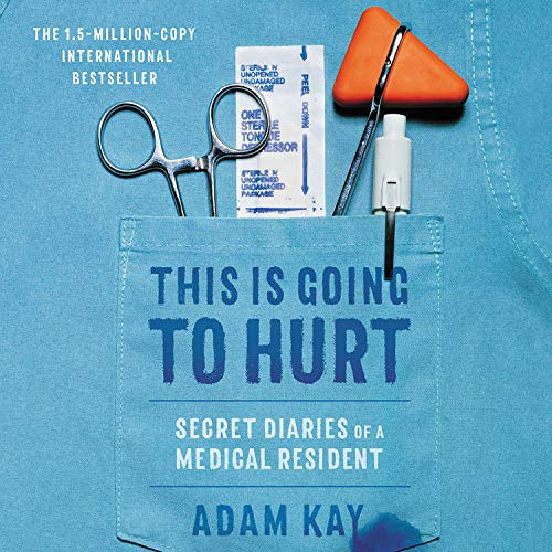 This Is Going to Hurt Audiobook By Adam Kay cover art