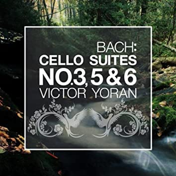 Bach: Cello Suites No. 3, 5 and 6