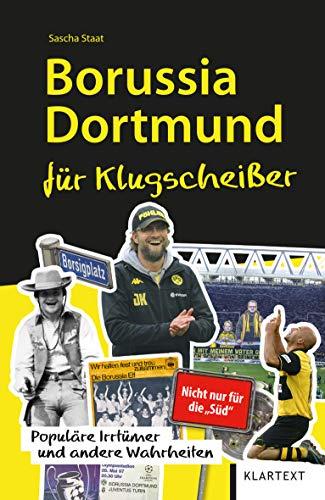 Borussia Dortmund für Klugscheißer: Populäre Irrtümer und andere Wahrheiten