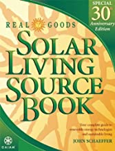 Real Goods Solar Living Source Book--Special 30th Anniversary Edition: Your Complete Guide to Renewable Energy Technologies and Sustainable Living (REAL GOODS SOLAR LIVING BOOK)